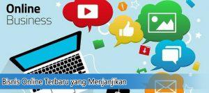 Bisnis Online Terbaru yang Menjanjikan