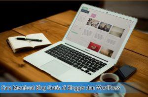 Cara Membuat Blog Gratis di Blogger dan WordPress