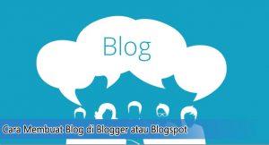 Cara Membuat Blog di Blogger atau Blogspot